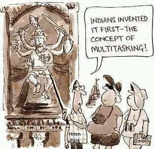 Indians invented it first – the concept of multitasking…